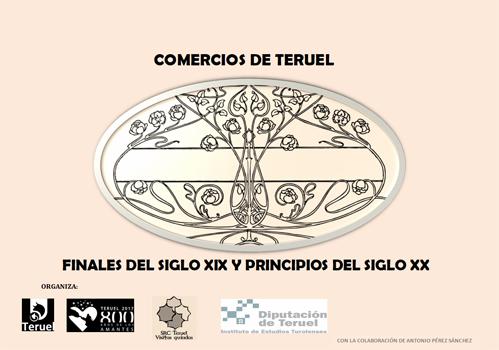 EXPOSICIÓN: NEGOCIOS TUROLENSES. SIGLOS XIX Y XX